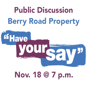 Public discussion on November 18 about use of Berry Road property