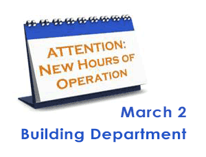 Building Department will have new hours beginning March 2